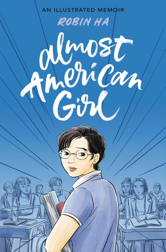 Best Novels Of 2021 ALMOST AMERICAN GIRL by Robin Ha Nominated to the Great Graphic